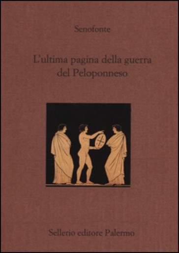 L'ultima pagina della guerra del Peloponneso. Testo greco a fronte
