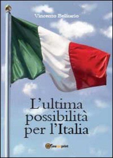 L'ultima possibilità per l'talia - Vincenzo Bellisario |