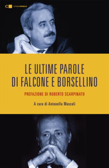 Le ultime parole di Falcone e Borsellino - A. Mascali |