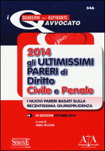 Gli ultimissimi pareri di diritto civile e penale 2014 - F. Piccioni | Thecosgala.com