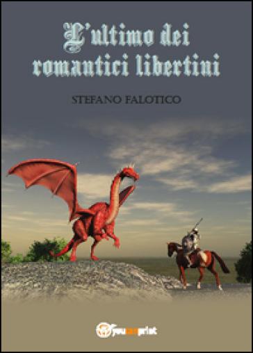 L'ultimo dei romantici libertini - Stefano Falotico | Kritjur.org
