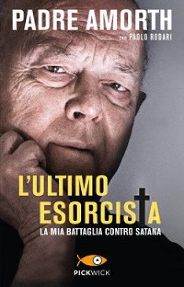 L'ultimo esorcista. La mia battaglia contro Satana - Gabriele Amorth | Thecosgala.com