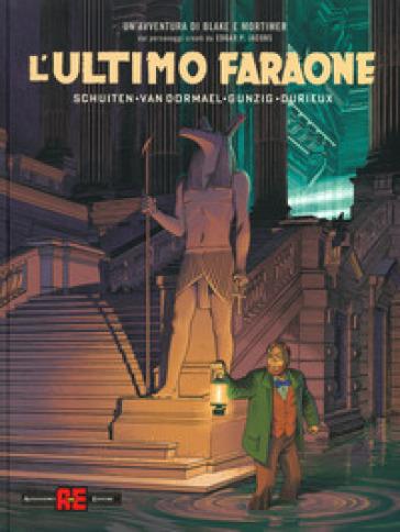 L'ultimo faraone. Un'avventura di Blake e Mortimer - Jaco Van Dormael | Thecosgala.com