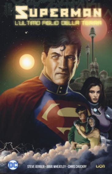 L'ultimo figlio della terra. Superman - Steve Gerber |