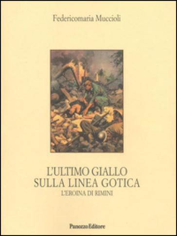 L'ultimo giallo sulla Linea Gotica. L'eroina di Rimini - Federicomaria Muccioli | Kritjur.org
