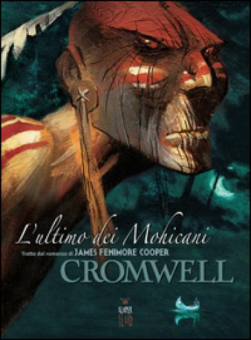 L'ultimo dei mohicani da James Fenimore Cooper - CROMWELL |
