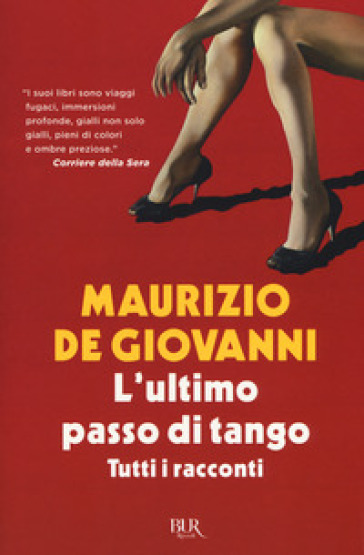 L'ultimo passo di tango. Tutti i racconti - Maurizio De Giovanni |