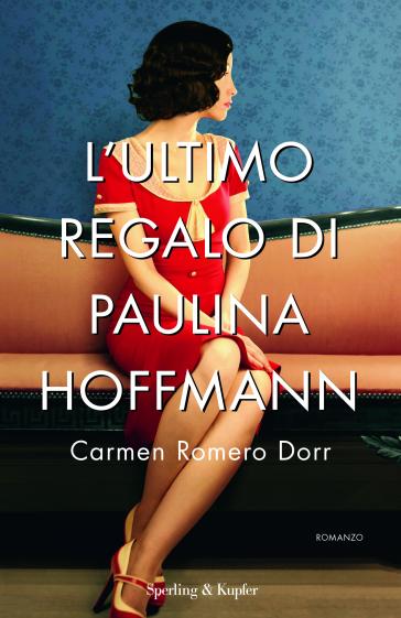L'ultimo regalo di Paulina Hoffmann - Carmen Romero Dorr | Rochesterscifianimecon.com