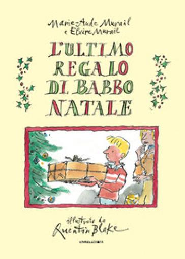 L'ultimo regalo di Babbo Natale - Marie-Aude Murail | Thecosgala.com