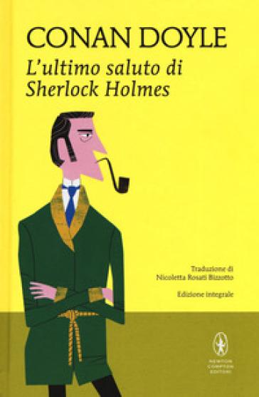 L'ultimo saluto di Sherlock Holmes - Arthur Conan Doyle   Rochesterscifianimecon.com