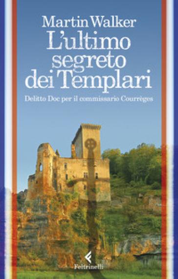 L'ultimo segreto dei templari. Delitto Doc per il commissario Courrèges