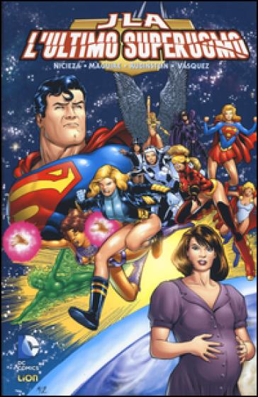 L'ultimo superuomo. Justice League - Fabian Nicieza |