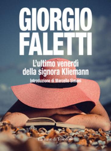 L'ultimo venerdi della signora Kliemann - Giorgio Faletti |