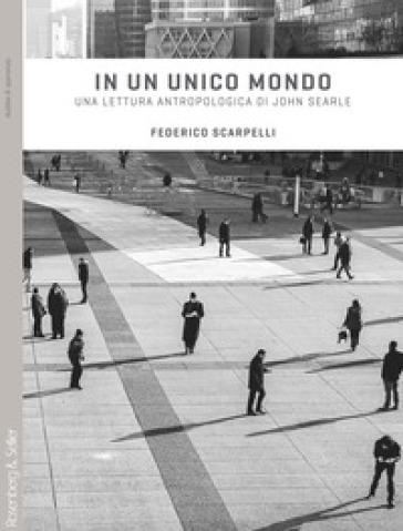 In un unico mondo. Una lettura antropologica di John Searle - Federico Scarpelli pdf epub