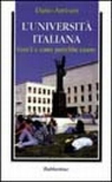 L'università italiana. Com'è e come potrebbe essere - Dario Antiseri  