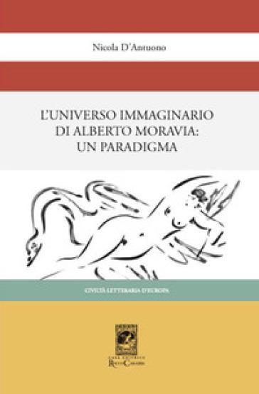 L'universo immaginario di Alberto Moravia. Un paradigma - Nicola D'Antuono pdf epub