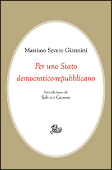 Per uno Stato democratico-repubblicano - Massimo Severo Giannini | Kritjur.org
