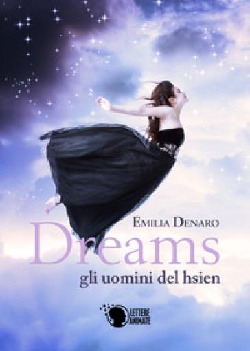 Gli uomini del Hsien. Dreams. 1. - Emilia Denaro | Rochesterscifianimecon.com