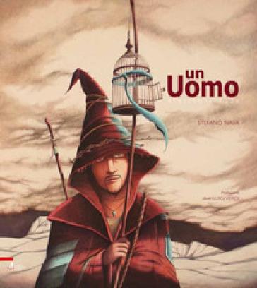 Un uomo. 4 ottobre 1226. Ediz. illustrata - Stefano Nava | Thecosgala.com
