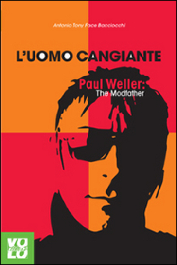 L'uomo cangiante. Paul Weller: the modfather