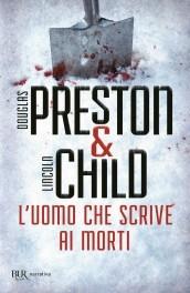 L'uomo che scrive ai morti. Un nuovo caso per l'agente Pendergast - Douglas Preston, Lincoln Child