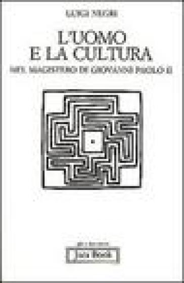L'uomo e la cultura nel magistero di Giovanni Paolo II - Luigi Negri pdf epub