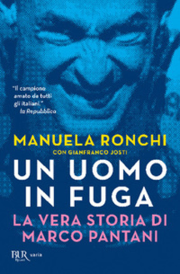 Un uomo in fuga. La vera storia di Marco Pantani - Manuela Ronchi |