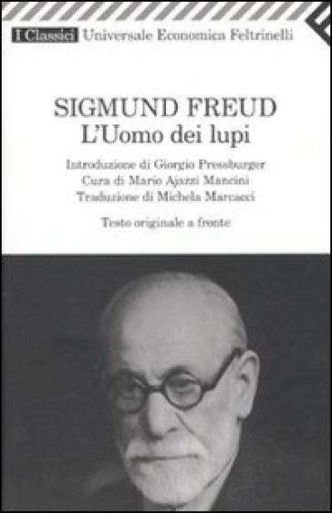 L'uomo dei lupi. Testo tedesco a fronte - Sigmund Freud |