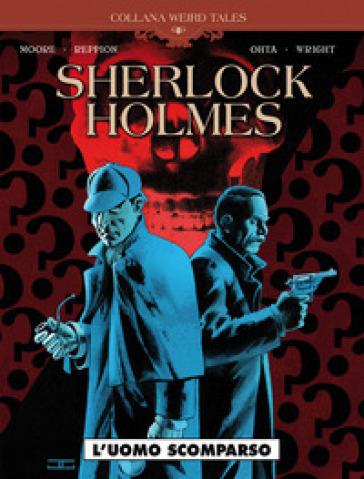 L'uomo scomparso. Sherlock Holmes. 5. - Leah Moore | Thecosgala.com