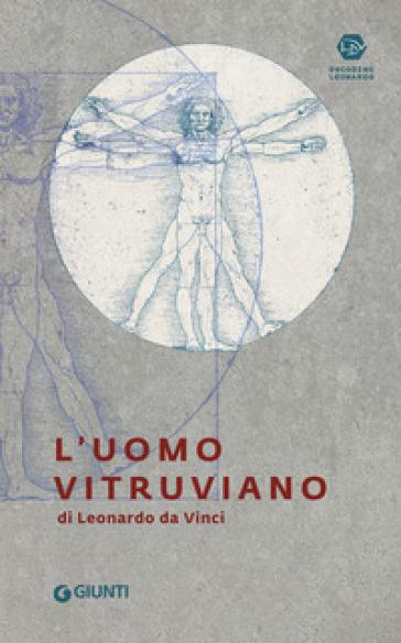 L'uomo vitruviano di Leonardo da Vinci - Annalisa Perissa Torrini pdf epub