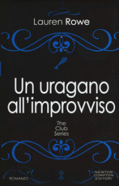Un uragano all'improvviso. The Club series