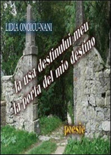 La usa destinului meu. La porta del mio destino - Lidia Onoicu Nani |