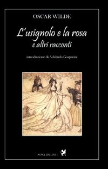 L'usignolo e la rosa e altri racconti - Oscar Wilde |