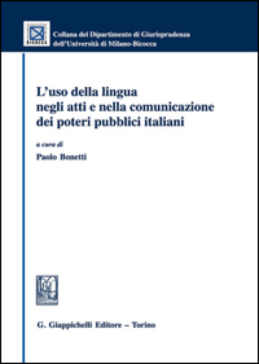L'uso della lingua negli atti e nella comunicazione dei poteri pubblici italiani - P. Bonetti | Rochesterscifianimecon.com