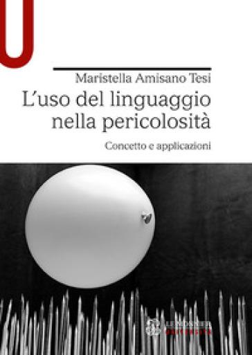 L'uso del linguaggio nella pericolosità. Concetto e applicazioni - Maristella Amisano Tesi   Thecosgala.com