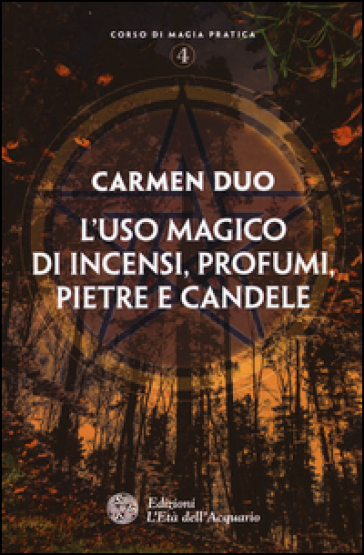 L'uso magico di incensi, profumi, pietre e candele - Carmen Duo   Rochesterscifianimecon.com