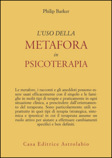 L'uso della metafora in psicoterapia - Philip Barker | Rochesterscifianimecon.com