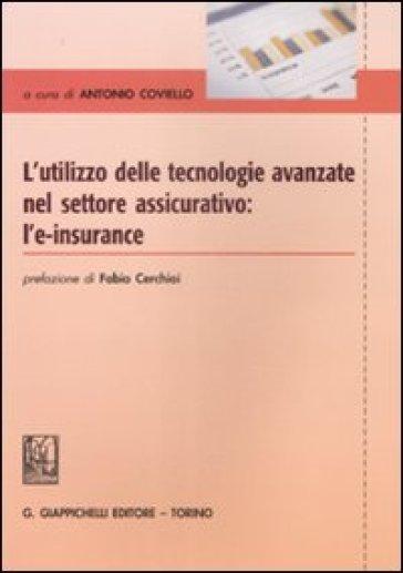 L'utilizzo delle tecnologie avanzate nel settore assicurativo. L'e-insurance - Antonio Coviello |