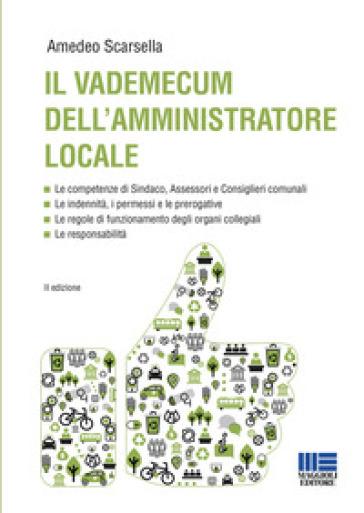 Il vademecum dell'amministratore locale - Amedeo Scarsella |