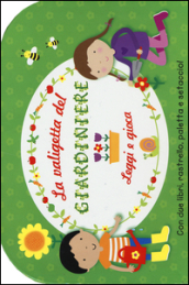 La valigetta del giardiniere. Leggi e gioca. Con gadget (2 vol.)