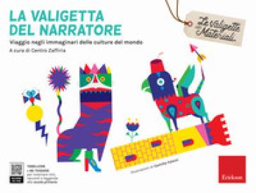 La valigetta del narratore. Viaggio negli immaginari delle culture del mondo - Centro Zaffiria | Jonathanterrington.com