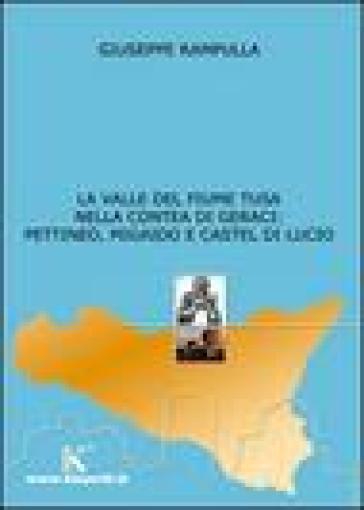 La valle del fiume Tusa nella contea di Geraci: Pettineo, Migaido e Castel di Lucio - Giuseppe Rampulla |