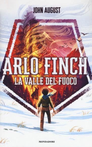 La valle del fuoco. Arlo Finch. 1. - John August   Jonathanterrington.com