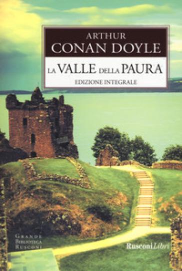 La valle della paura. Ediz. integrale - Arthur Conan Doyle |
