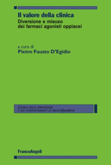 Il valore della clinica. Diversione e misuso dei farmaci agonisti oppiacei - P. F. D'Egidio | Thecosgala.com