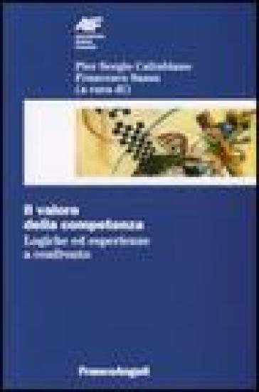 Il valore della competenza. Logiche ed esperienze a confronto - P. S. Caltabiano |