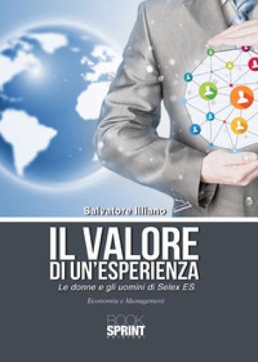 Il valore di un'esperienza. Le donne e gli uomini di Selex ES - Salvatore Illiano   Thecosgala.com