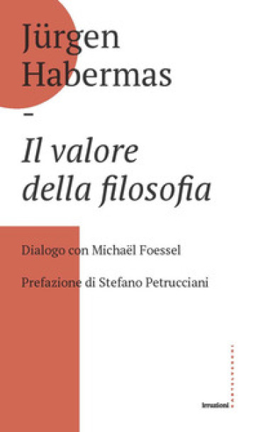 Il valore della filosofia. Dialogo con Michael Foessel - Jurgen Habermas | Thecosgala.com