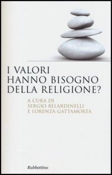 I valori hanno bisogno della religione? - S. Belardinelli |