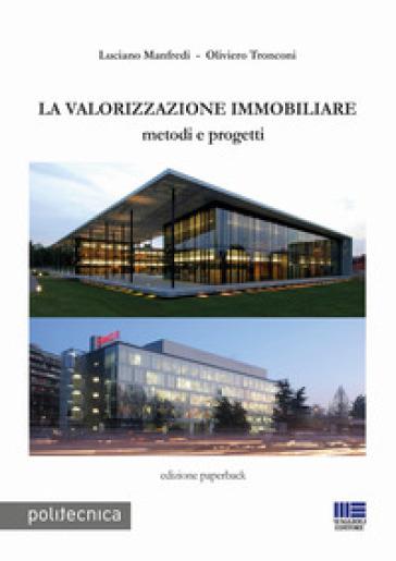 La valorizzazione immobiliare. Metodi e prpgetti - Luciano Manfredi | Rochesterscifianimecon.com